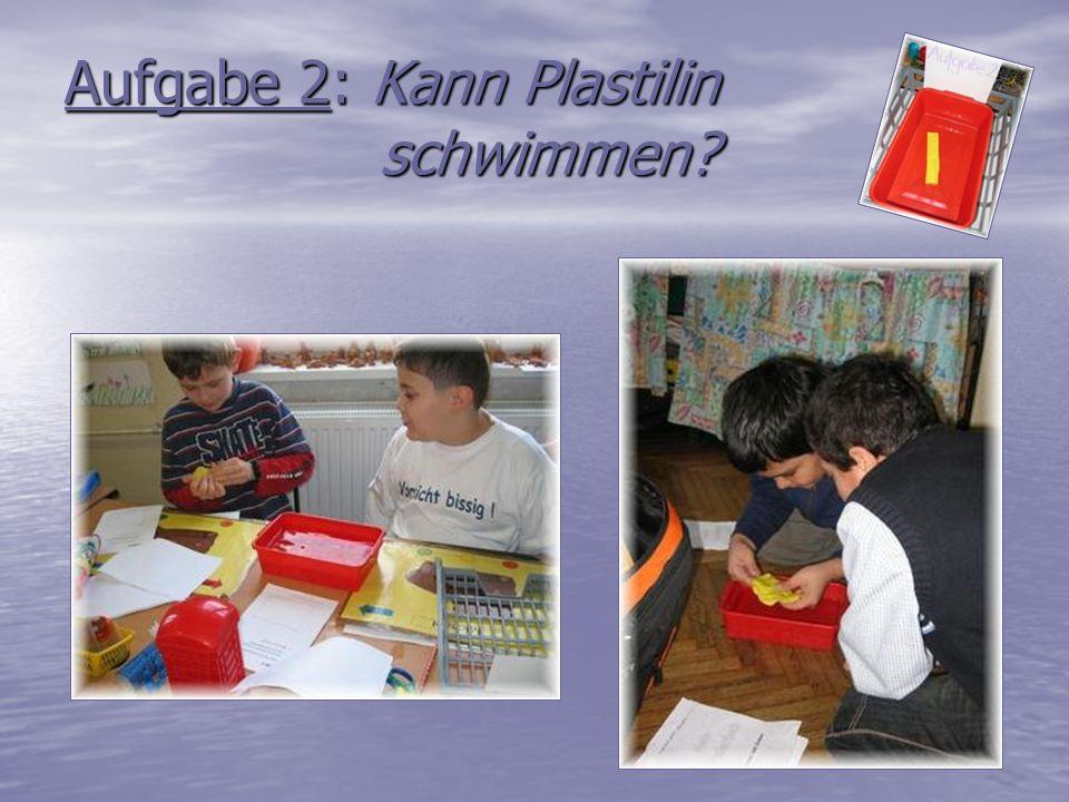 Aufgabe 2: Kann Plastilin schwimmen?