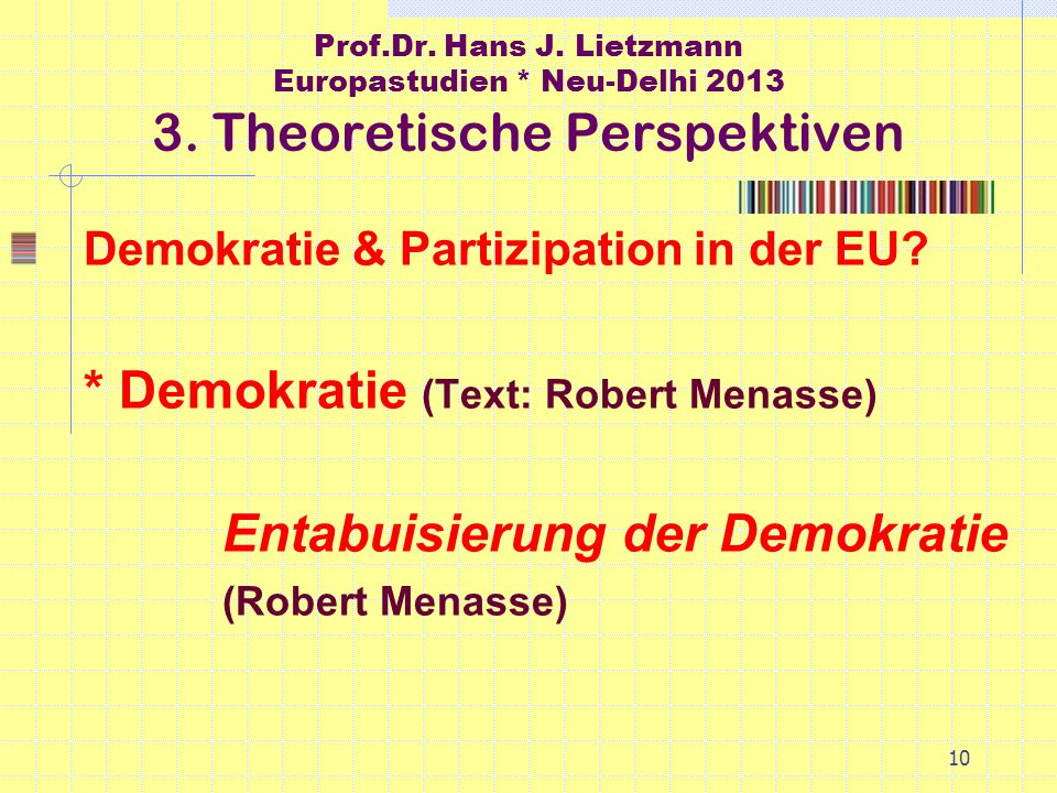 10 Prof.Dr. Hans J. Lietzmann Europastudien * Neu-Delhi 2013 3.