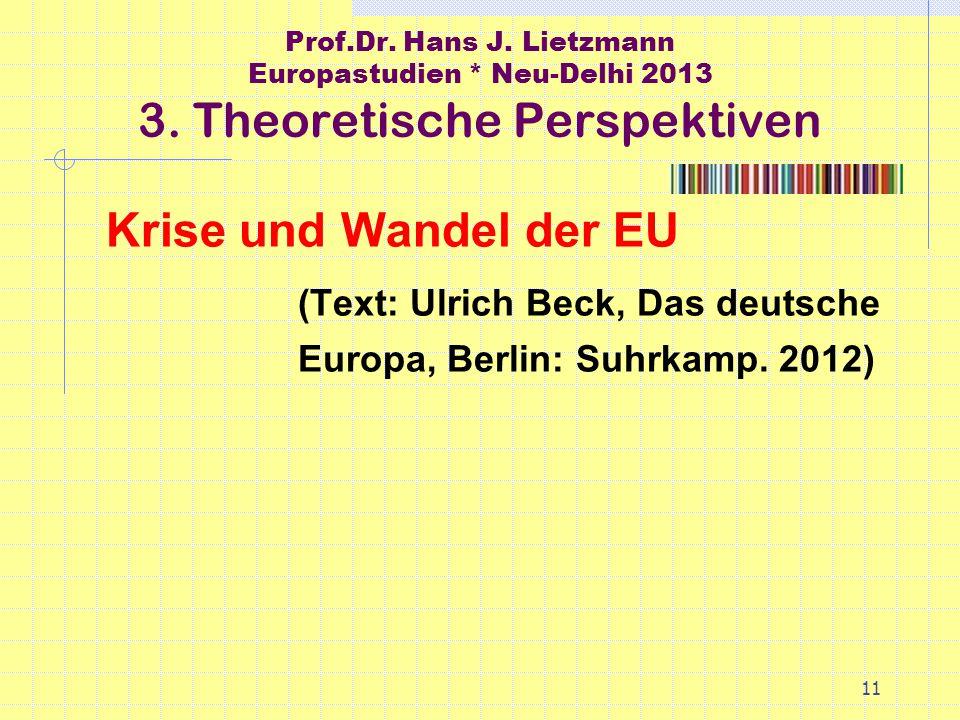 11 Prof.Dr. Hans J. Lietzmann Europastudien * Neu-Delhi 2013 3.