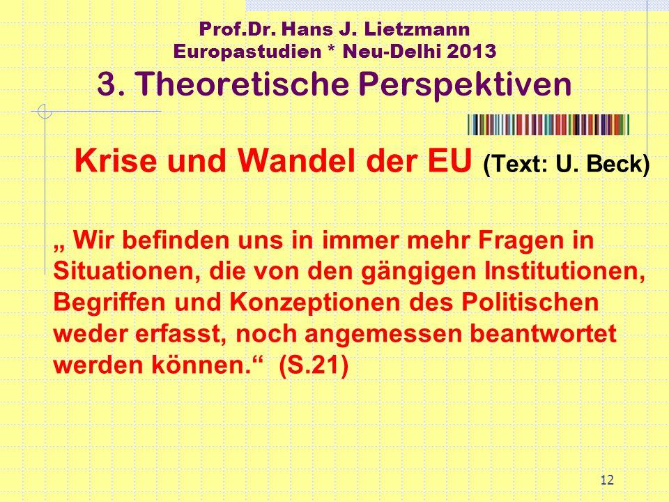 12 Prof.Dr. Hans J. Lietzmann Europastudien * Neu-Delhi 2013 3.