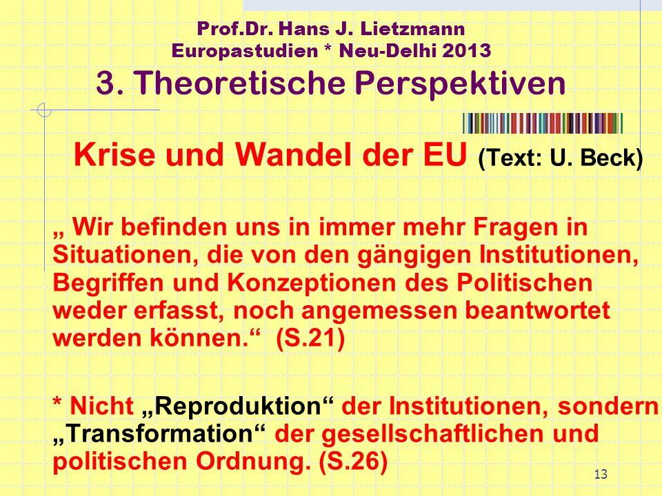 13 Prof.Dr. Hans J. Lietzmann Europastudien * Neu-Delhi 2013 3.