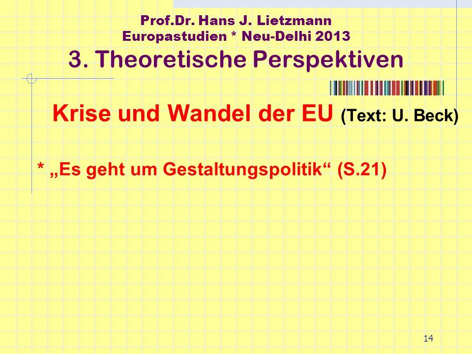 14 Prof.Dr. Hans J. Lietzmann Europastudien * Neu-Delhi 2013 3.
