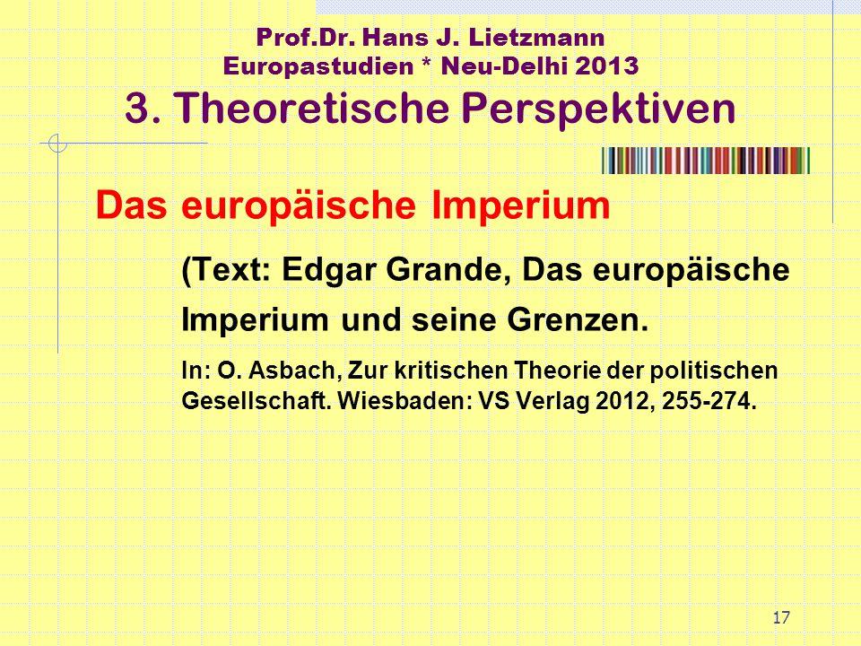 17 Prof.Dr. Hans J. Lietzmann Europastudien * Neu-Delhi 2013 3.