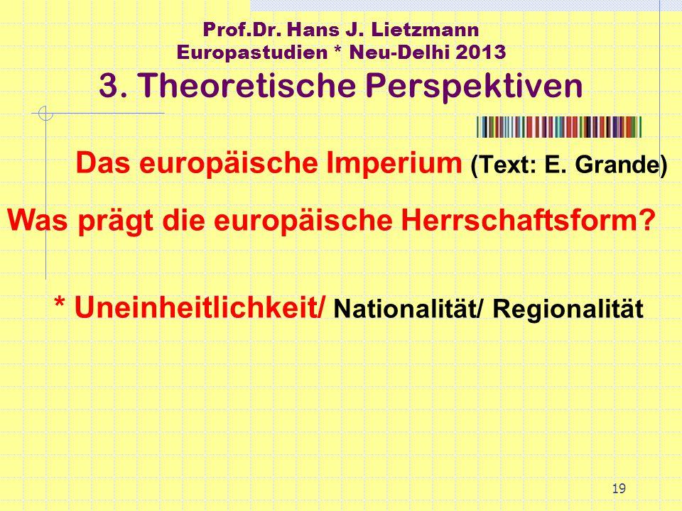 19 Prof.Dr. Hans J. Lietzmann Europastudien * Neu-Delhi 2013 3.