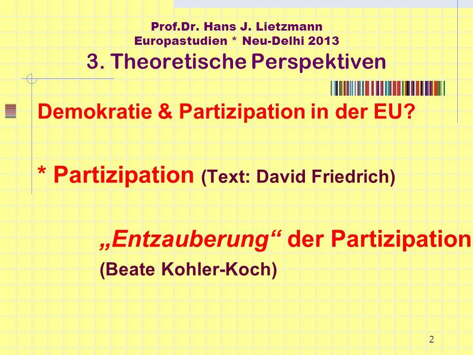 2 Prof.Dr. Hans J. Lietzmann Europastudien * Neu-Delhi 2013 3.