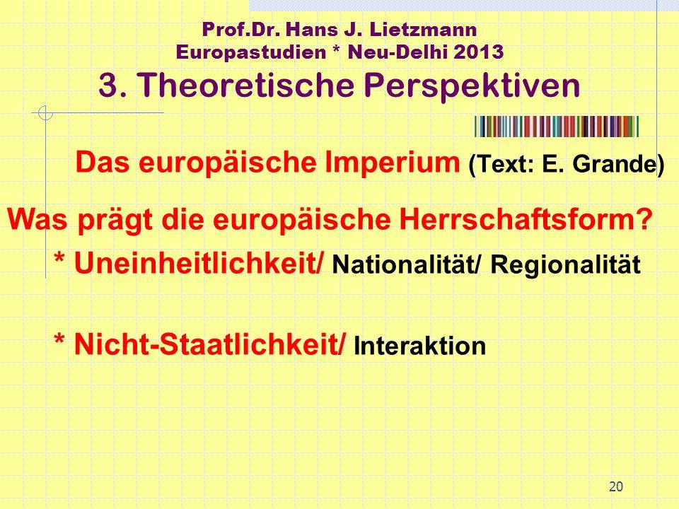 20 Prof.Dr. Hans J. Lietzmann Europastudien * Neu-Delhi 2013 3.
