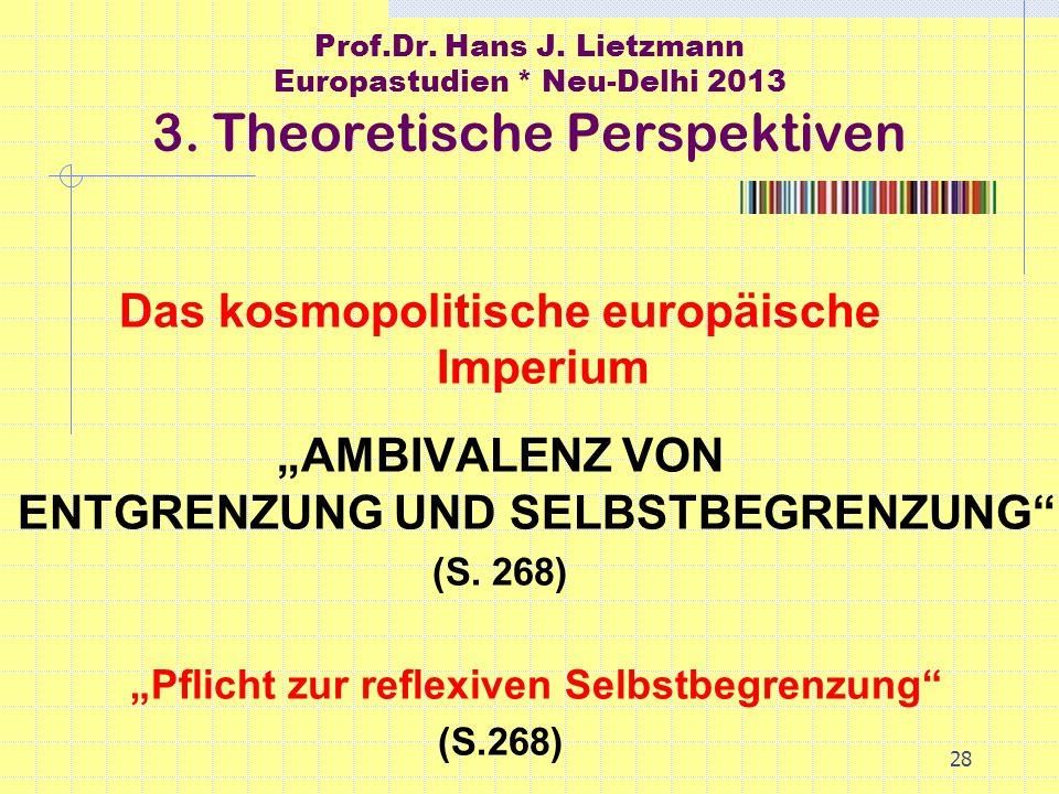 28 Prof.Dr. Hans J. Lietzmann Europastudien * Neu-Delhi 2013 3.