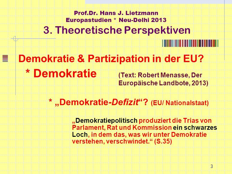 3 Prof.Dr. Hans J. Lietzmann Europastudien * Neu-Delhi 2013 3.