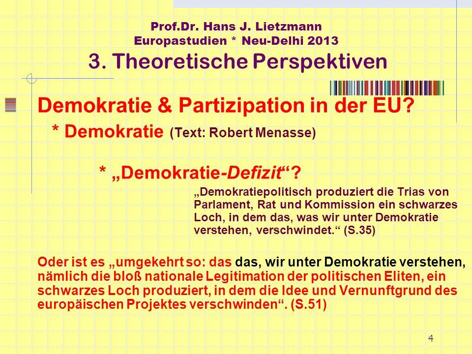 4 Prof.Dr. Hans J. Lietzmann Europastudien * Neu-Delhi 2013 3.