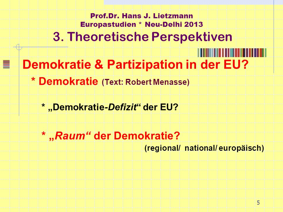 5 Prof.Dr. Hans J. Lietzmann Europastudien * Neu-Delhi 2013 3.