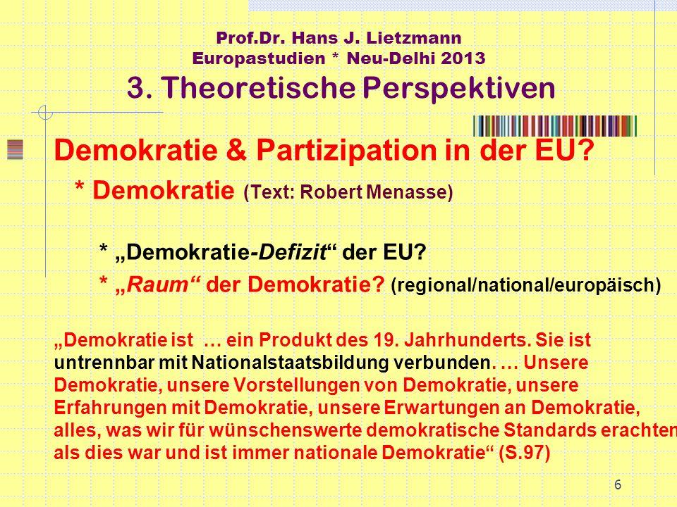 6 Prof.Dr. Hans J. Lietzmann Europastudien * Neu-Delhi 2013 3.