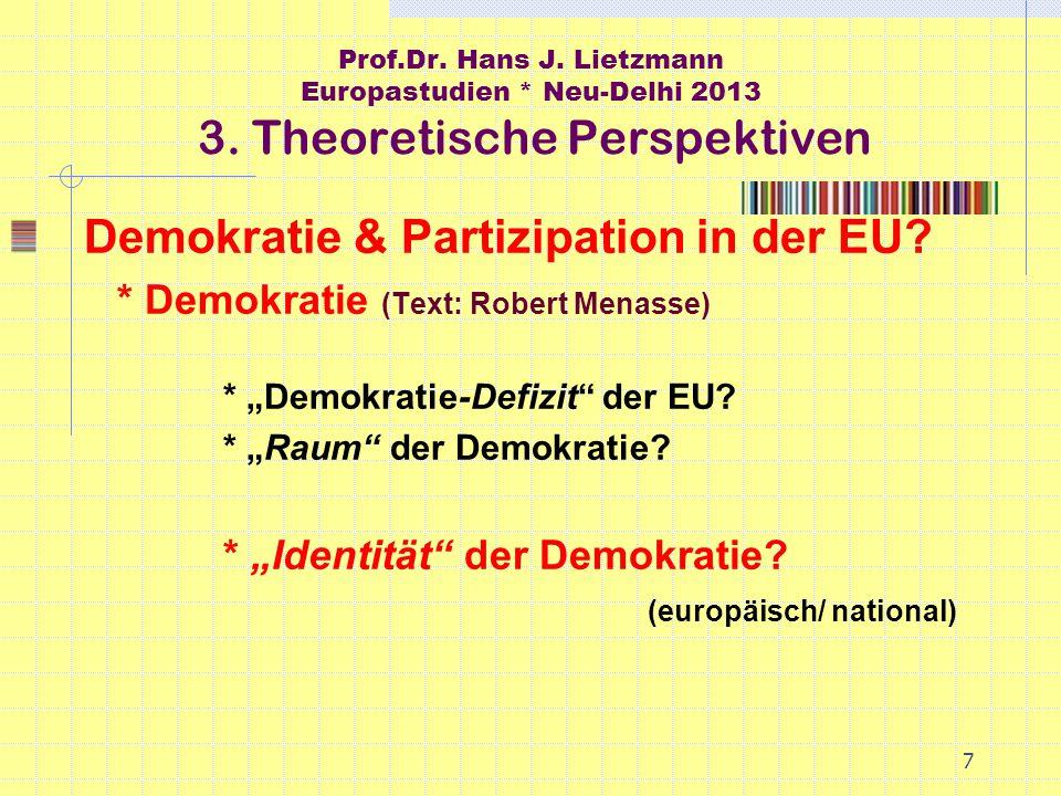 7 Prof.Dr. Hans J. Lietzmann Europastudien * Neu-Delhi 2013 3.