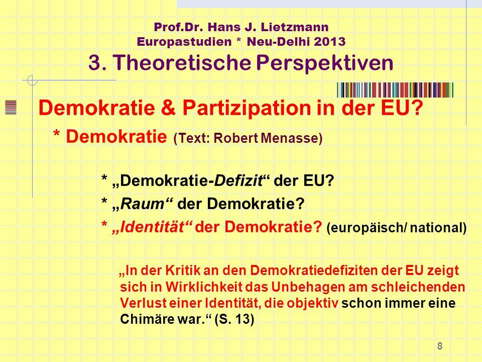 8 Prof.Dr. Hans J. Lietzmann Europastudien * Neu-Delhi 2013 3.