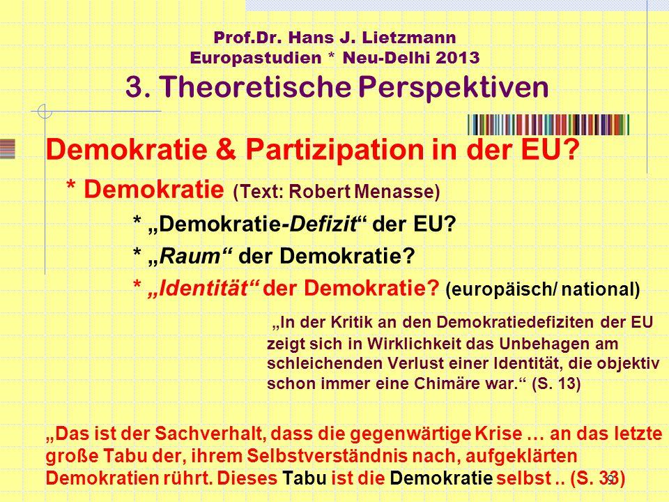 9 Prof.Dr. Hans J. Lietzmann Europastudien * Neu-Delhi 2013 3.