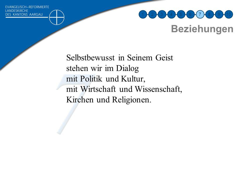 12345678910 Beziehungen Selbstbewusst in Seinem Geist stehen wir im Dialog mit Politik und Kultur, mit Wirtschaft und Wissenschaft, Kirchen und Religi