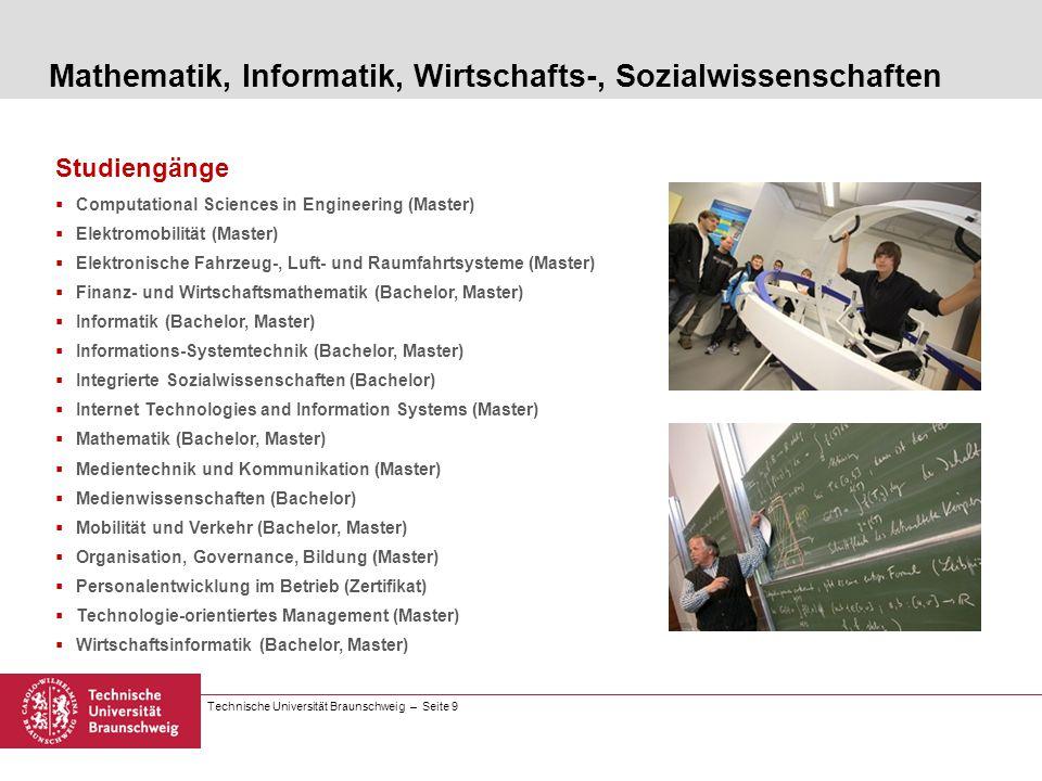 Technische Universität Braunschweig – Seite 9 Studiengänge Computational Sciences in Engineering (Master) Elektromobilität (Master) Elektronische Fahr