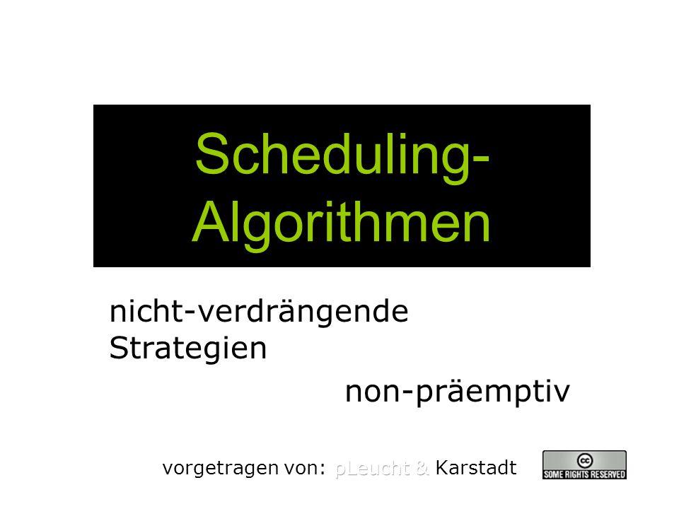 Scheduling- Algorithmen