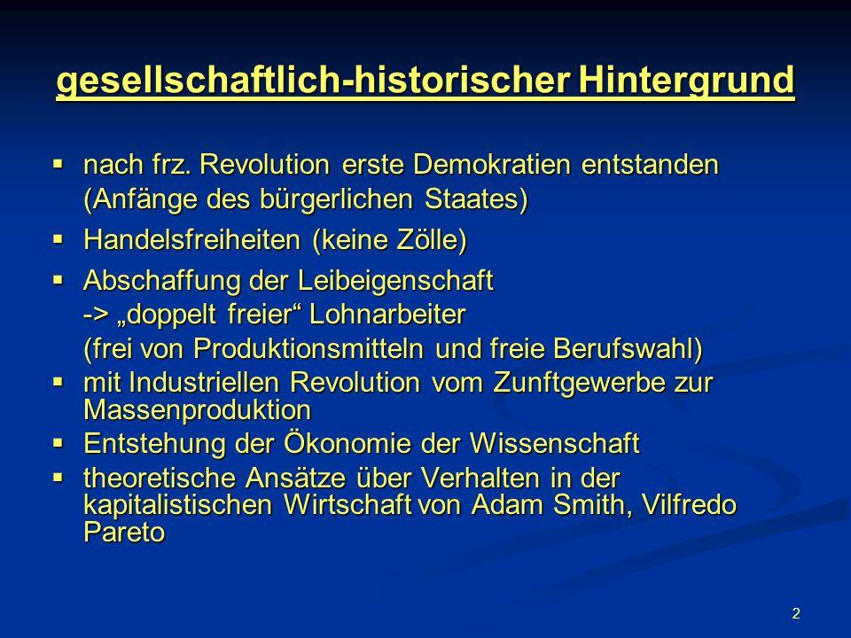 2 gesellschaftlich-historischer Hintergrund nach frz. Revolution erste Demokratien entstanden nach frz. Revolution erste Demokratien entstanden (Anfän