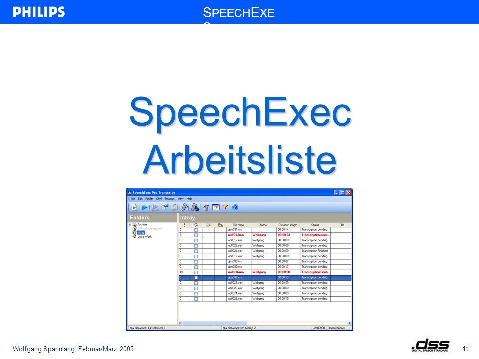 Wolfgang Spannlang, Februar/März 200511 S PEECH E XE C SpeechExec Arbeitsliste