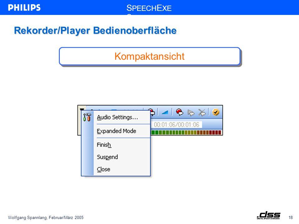 Wolfgang Spannlang, Februar/März 200518 S PEECH E XE C Rekorder/Player Bedienoberfläche Kompaktansicht
