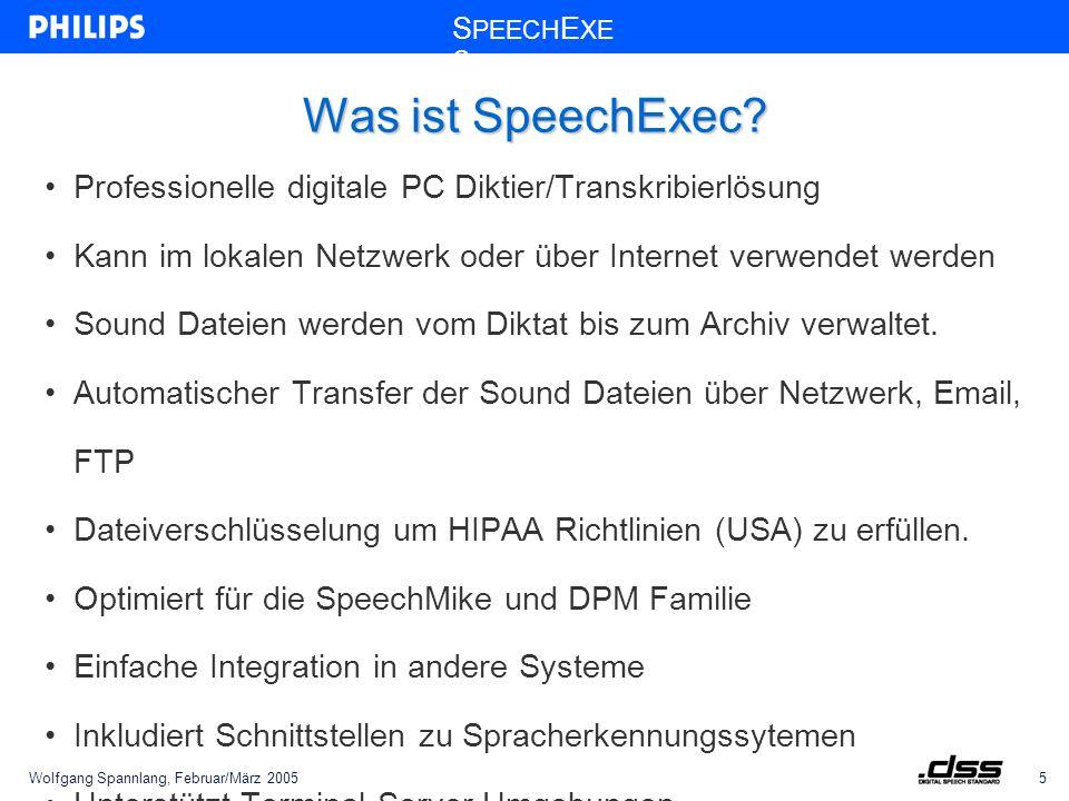 Wolfgang Spannlang, Februar/März 20055 S PEECH E XE C Was ist SpeechExec.