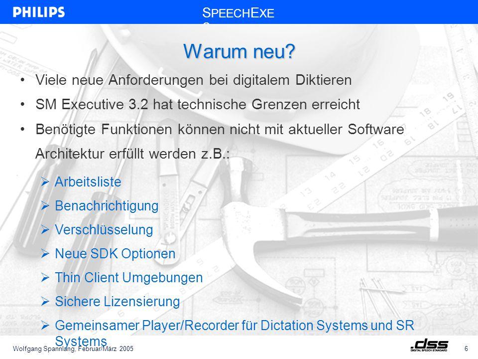 Wolfgang Spannlang, Februar/März 20056 S PEECH E XE C Viele neue Anforderungen bei digitalem Diktieren SM Executive 3.2 hat technische Grenzen erreicht Benötigte Funktionen können nicht mit aktueller Software Architektur erfüllt werden z.B.: Warum neu.