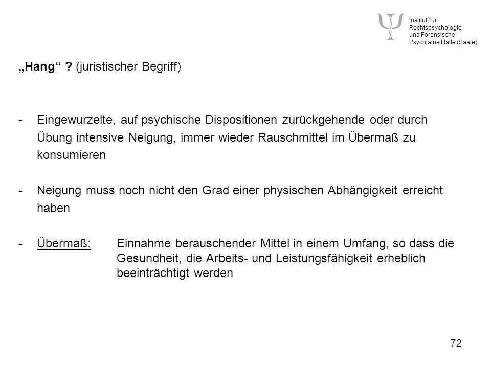 Institut für Rechtspsychologie und Forensische Psychiatrie Halle (Saale) 72 Hang .