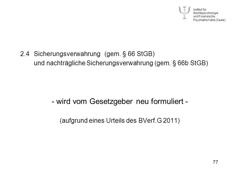 Institut für Rechtspsychologie und Forensische Psychiatrie Halle (Saale) 77 2.4Sicherungsverwahrung (gem.