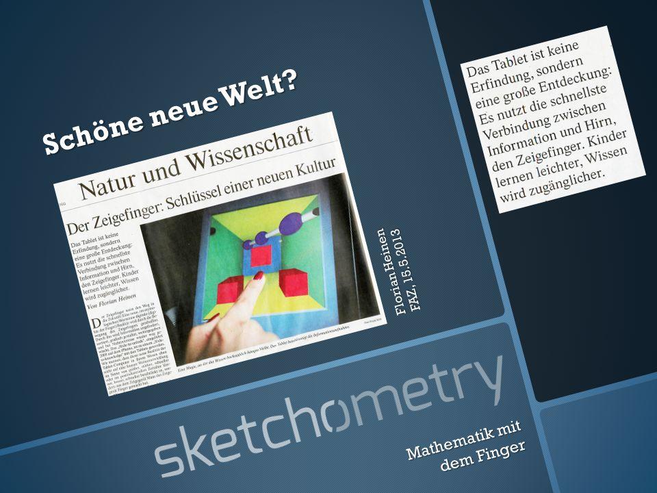Mathematik mit dem Finger Schöne neue Welt Florian Heinen FAZ, 15.5.2013