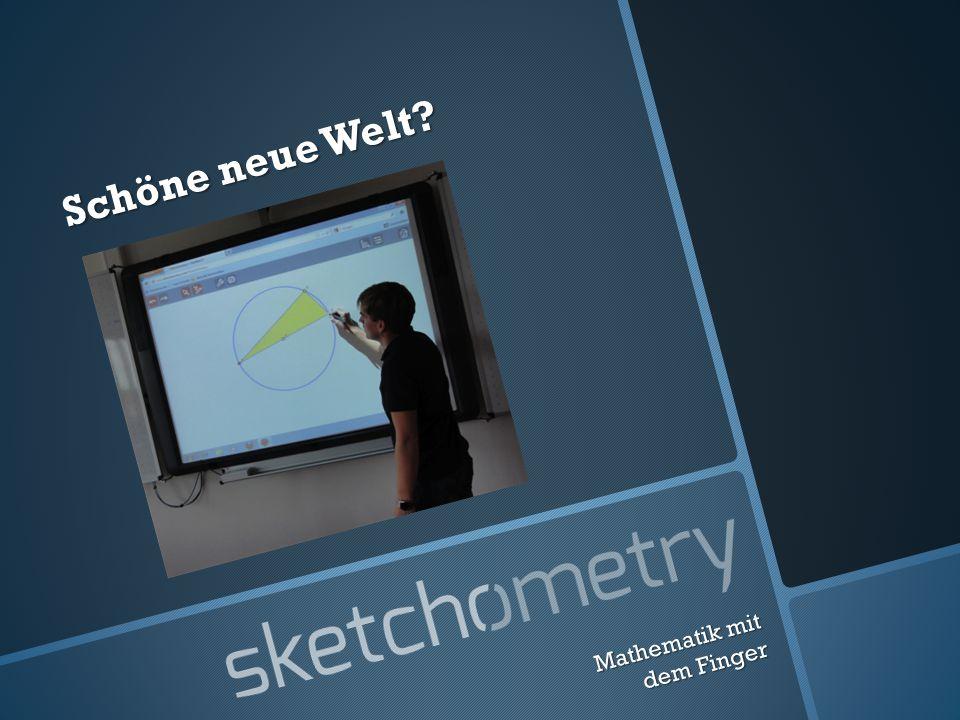 Mathematik mit dem Finger Matthias Ehmann Carsten Miller http://sketchometry.org