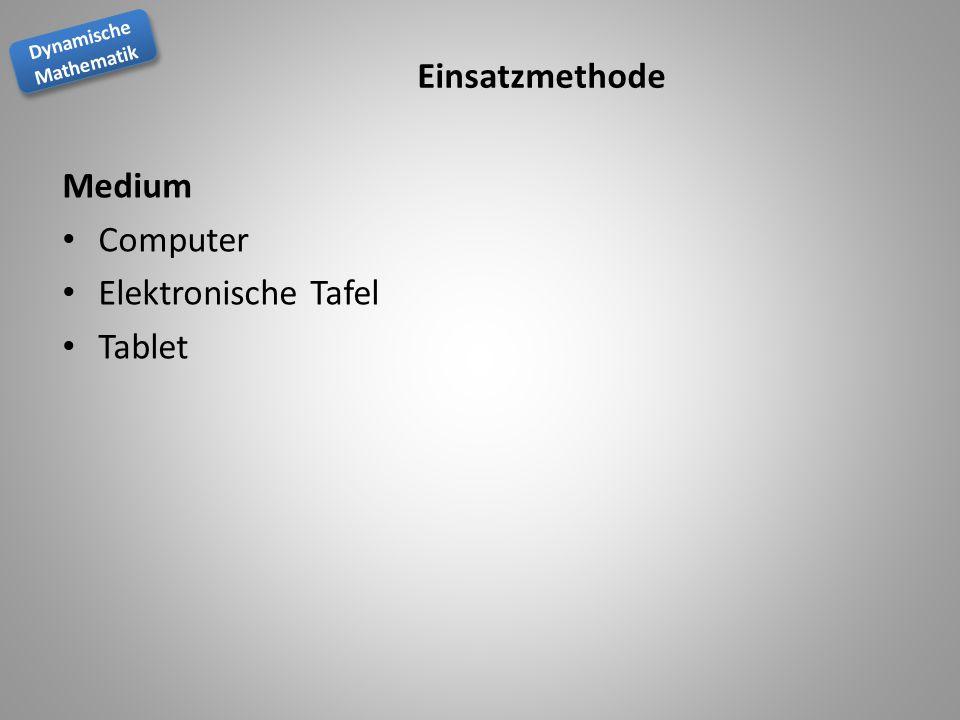 Dynamische Mathematik Dynamische Mathematik Einsatzmethode Medium Computer Elektronische Tafel Tablet