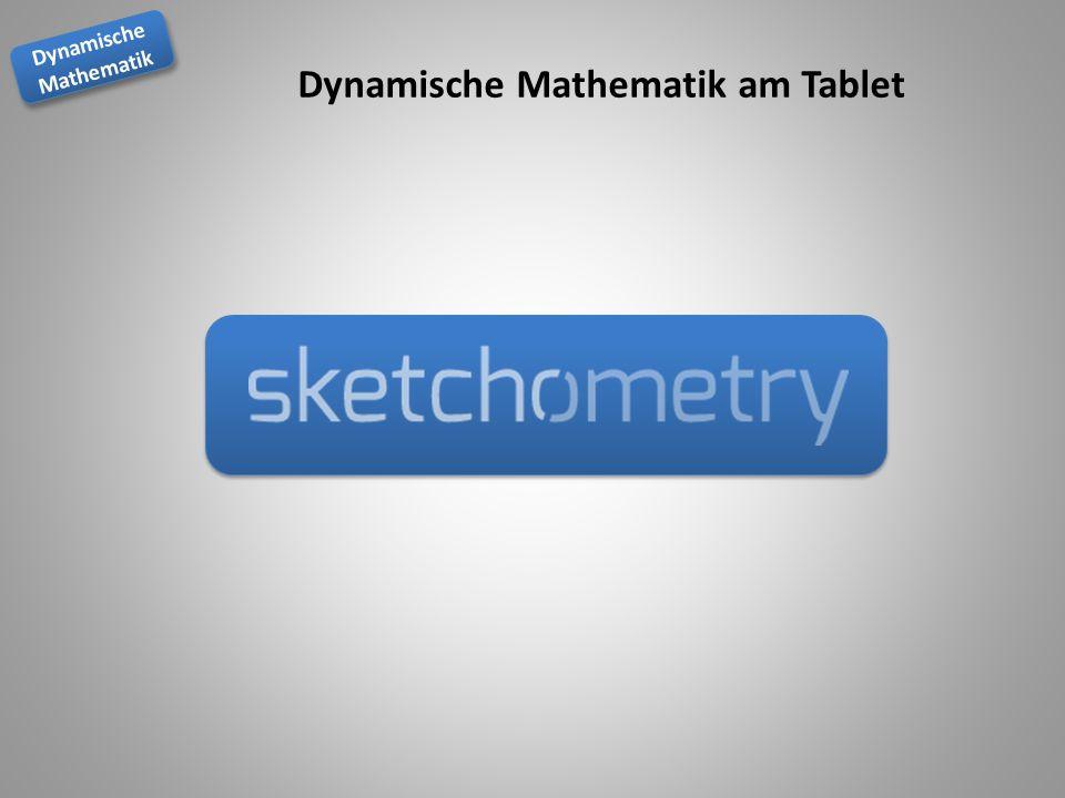 Dynamische Mathematik Dynamische Mathematik Dynamische Mathematik am Tablet