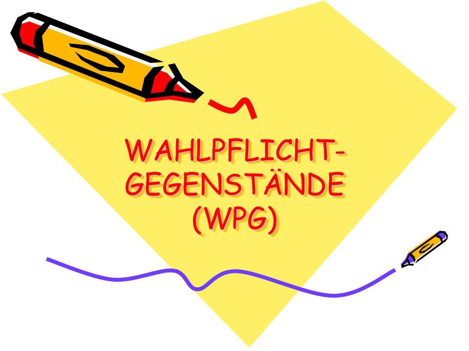 WAHLPFLICHT- GEGENSTÄNDE (WPG)