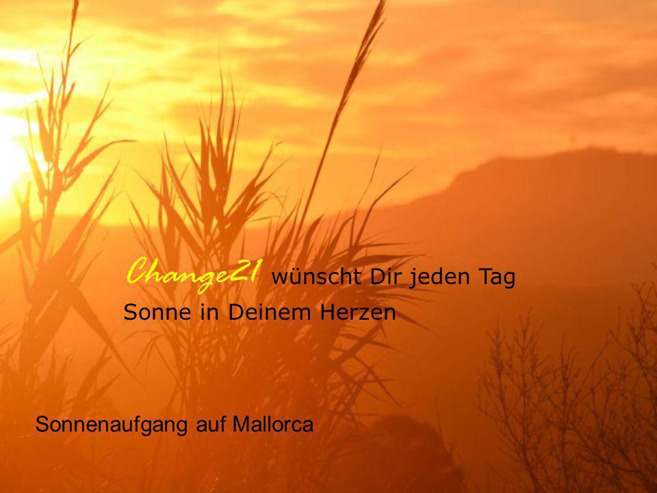 Change21 wünscht Dir jeden Tag Sonne in Deinem Herzen Sonnenaufgang auf Mallorca