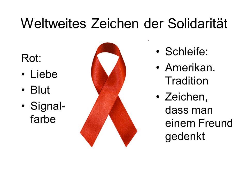 Weltweites Zeichen der Solidarität Rot: Liebe Blut Signal- farbe Schleife: Amerikan. Tradition Zeichen, dass man einem Freund gedenkt