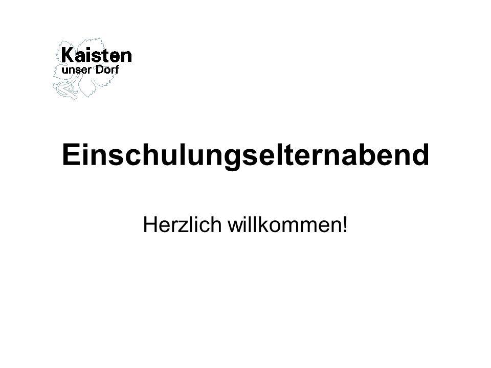 Einschulungselternabend Herzlich willkommen!