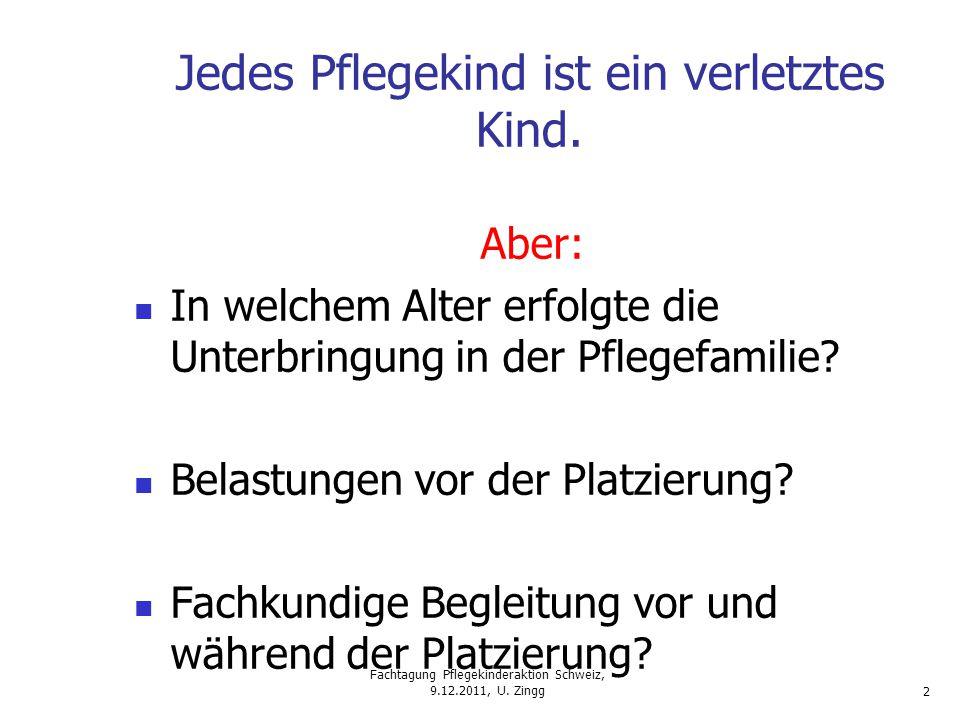 Fachtagung Pflegekinderaktion Schweiz, 9.12.2011, U.