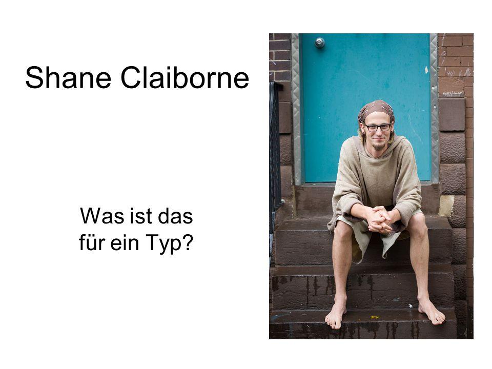 Shane Claiborne Was ist das für ein Typ