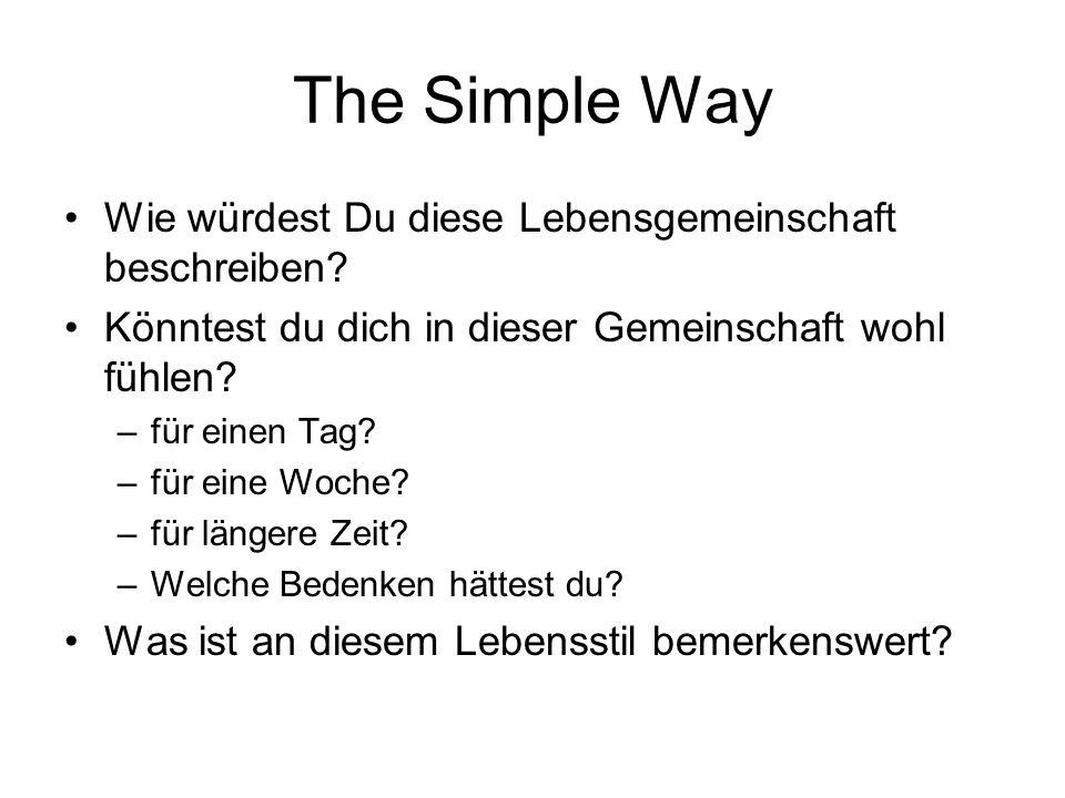 The Simple Way Wie würdest Du diese Lebensgemeinschaft beschreiben.