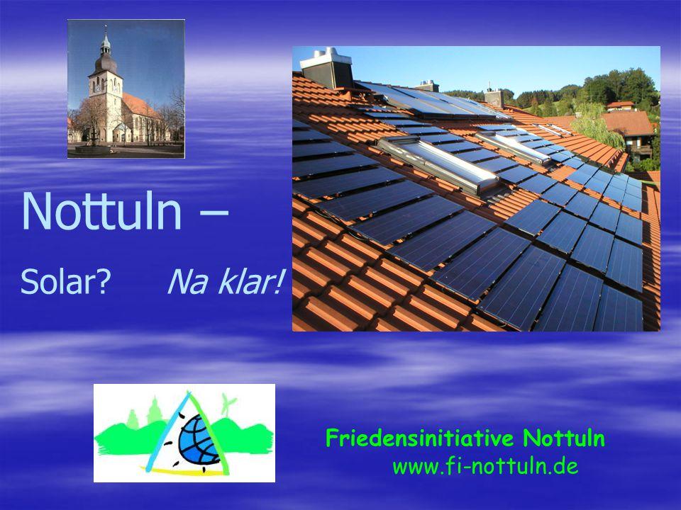 Nottuln – Solar? Na klar! Friedensinitiative Nottuln www.fi-nottuln.de