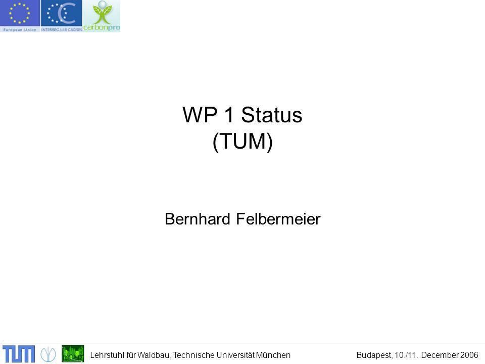 Lehrstuhl für Waldbau, Technische Universität MünchenBudapest, 10./11. December 2006