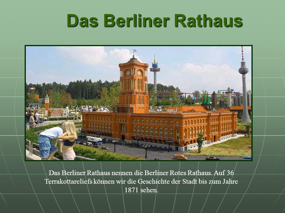 Das Berliner Rathaus Das Berliner Rathaus Das Berliner Rathaus nennen die Berliner Rotes Rathaus.