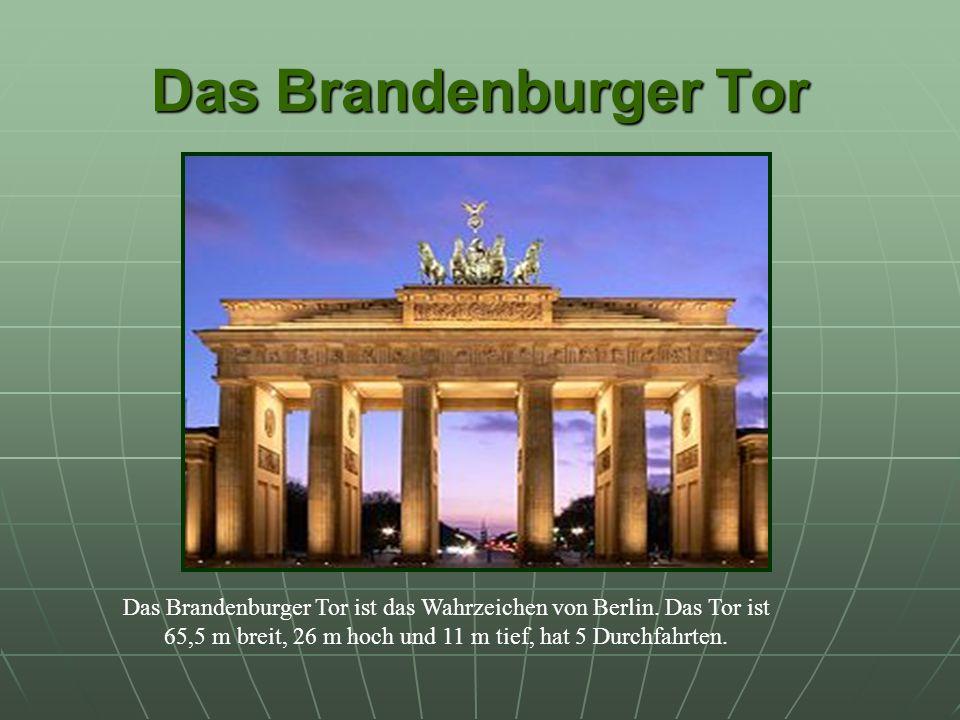 Das Brandenburger Tor Das Brandenburger Tor ist das Wahrzeichen von Berlin.