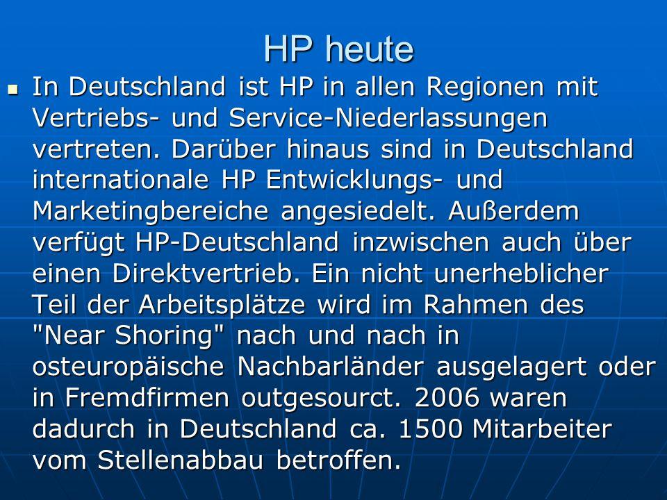 HP heute In Deutschland ist HP in allen Regionen mit Vertriebs- und Service-Niederlassungen vertreten. Darüber hinaus sind in Deutschland internationa