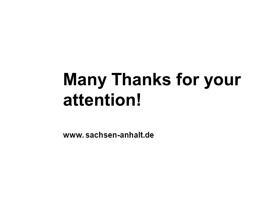Many Thanks for your attention! www. sachsen-anhalt.de