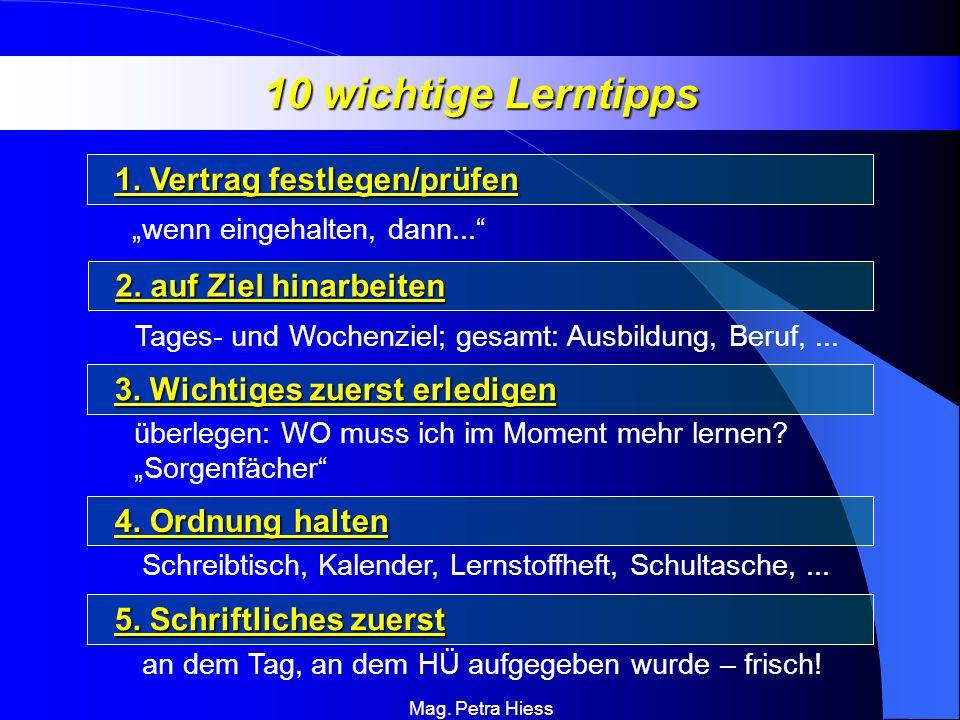 Mag.Petra Hiess 10 wichtige Lerntipps 4. Ordnung halten 4.