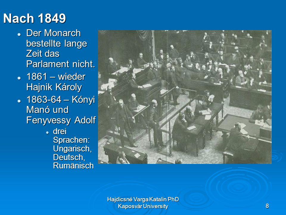 Hajdicsné Varga Katalin PhD Kaposvár University8 Nach 1849 Der Monarch bestellte lange Zeit das Parlament nicht.