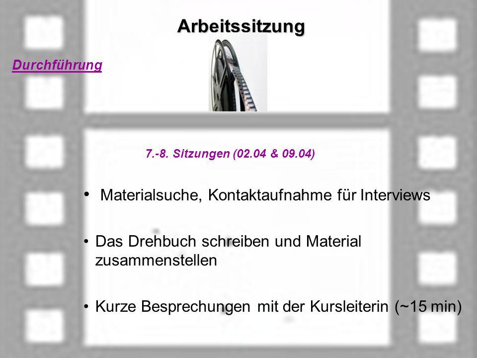 Arbeitssitzung Arbeitssitzung Durchführung 7.-8.
