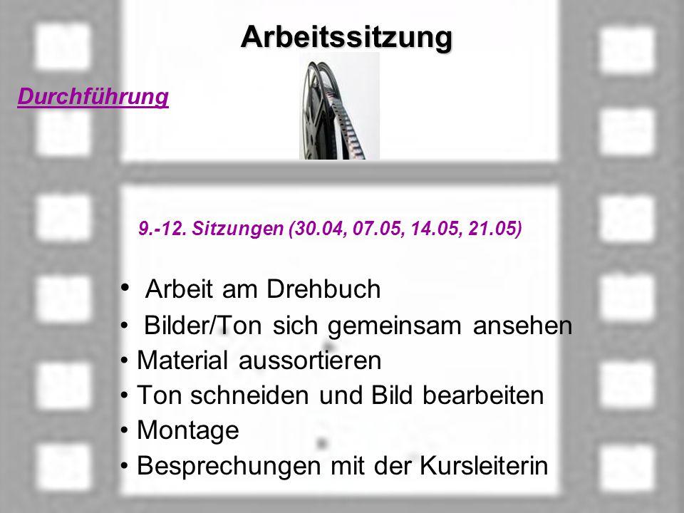 Arbeitssitzung Arbeitssitzung Durchführung 9.-12.