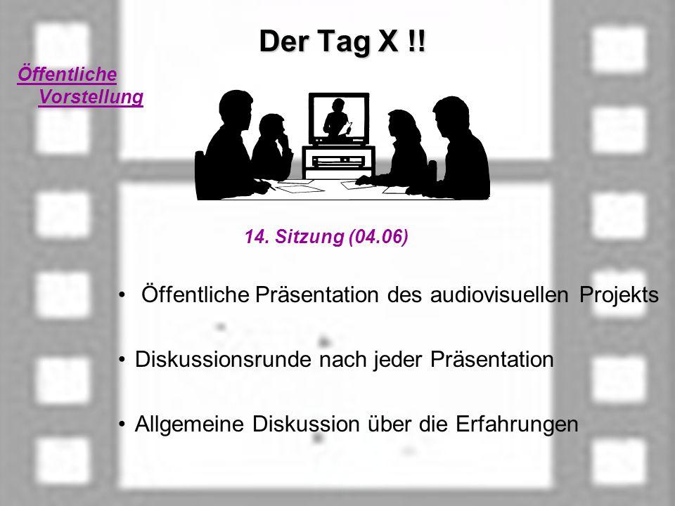 Der Tag X !. Der Tag X !. Öffentliche Vorstellung 14.